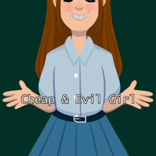 cheap & evil girl