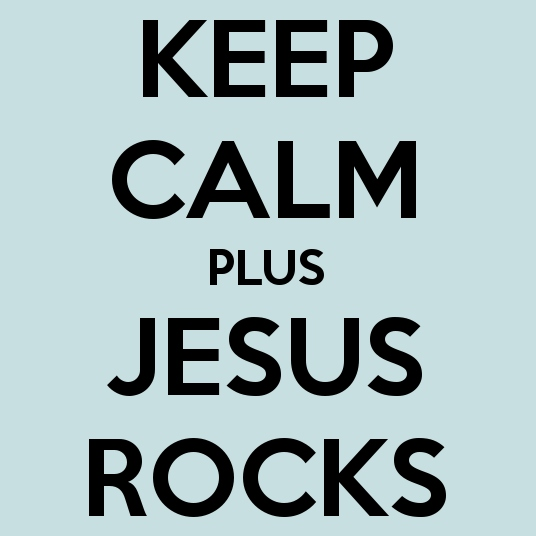 Keep Calm and Jesus Rocks
