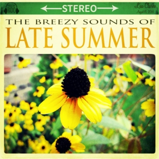 The Breezy Sounds of Late Summer