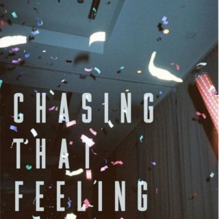 chasing that feeling