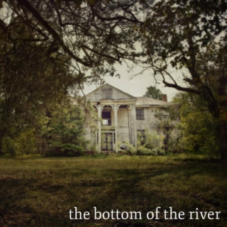 the bottom of the river