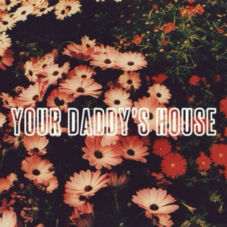 Your Daddy's House
