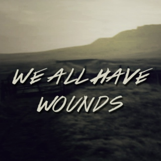 we all have wounds