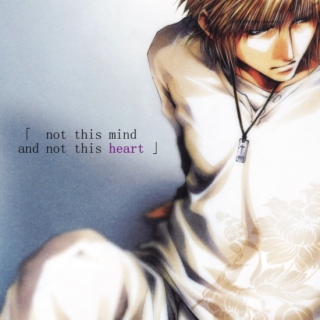 「 not this mind & not this heart 」