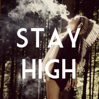 Stay High