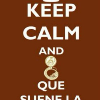 Keep Calm & QUE SUENE LA BANDA