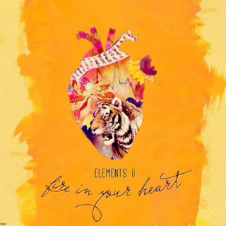 Elements II: Fire in your Heart