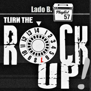 Lado B. Playlist 57 - Turn the ROCK Up!