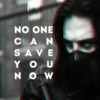 NO ONE CAN SAVE YOU NOW