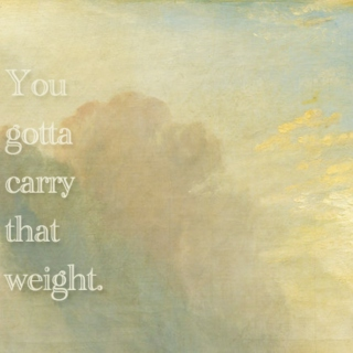 You Gotta Carry That Weight