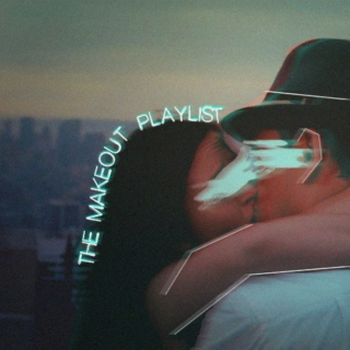 The Make-Out Playlist