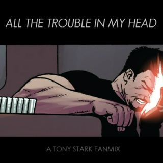All the trouble in my head