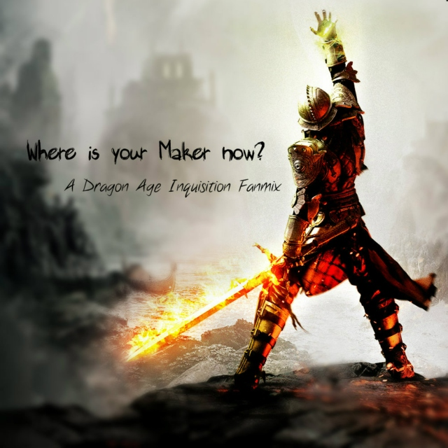 Where is your Maker now?