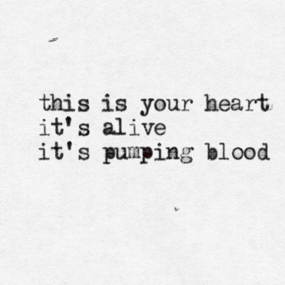 Your heart is alive