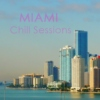 Miami Chill Sessions