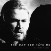 the way you hate me