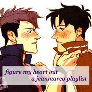 figure my heart out \ \ jeanmarco