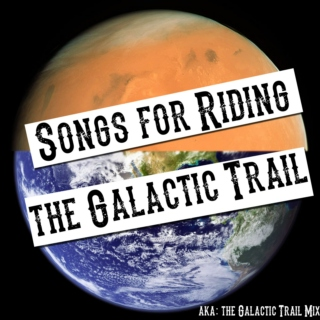 Songs for Riding the Galactic Trail/The Galactic Trail Mix