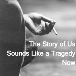 The Story of Us Sounds Like a Tragedy Now