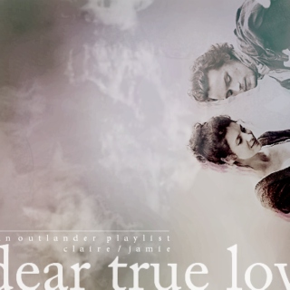 dear true love | OUTLANDER claire x jamie