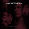 Sign of Your Love