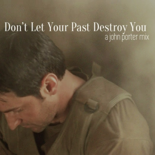 Don't Let Your Past Destroy You