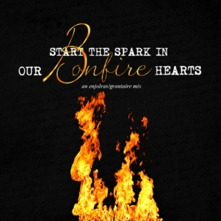 start the spark in our bonfire hearts