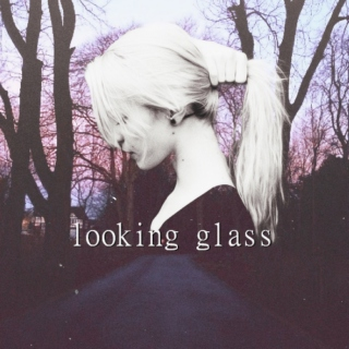 looking glass, pt. I