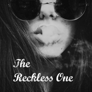 The Reckless one