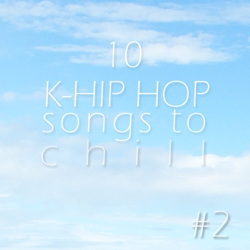 Chill With Korean Hip Hop #2