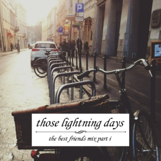 [those lightning days]