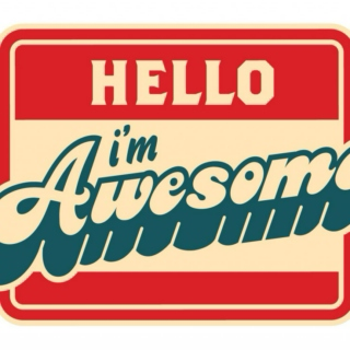 HELLO, I'm Awesome.