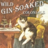 Wild Gin-Soaked Colonials