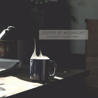 coffee at midnight