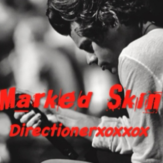 #1 Marked Skin (h.s) @Directionerxoxxox 2014
