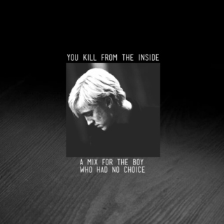 you kill from the inside