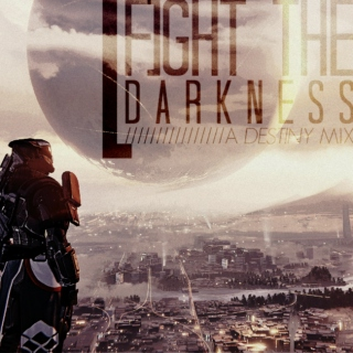 FIGHT THE DARKNESS