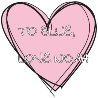 For Blue, Love Noah