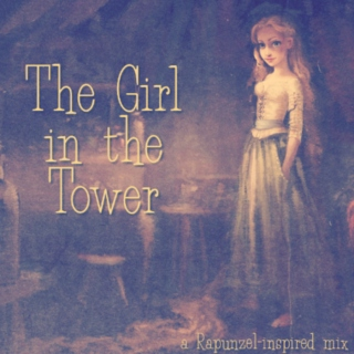 The Girl in the Tower: A Rapunzel-Inspired Mix