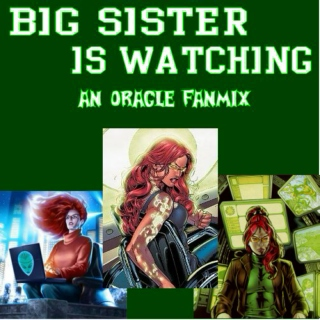 Big Sister is Watching- An Oracle Fanmix