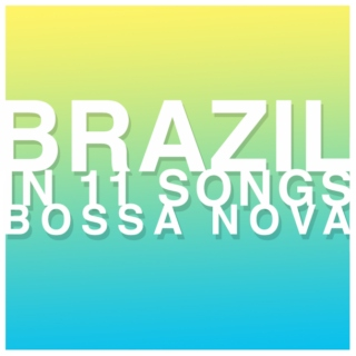 brazil in 11 songs: bossa nova