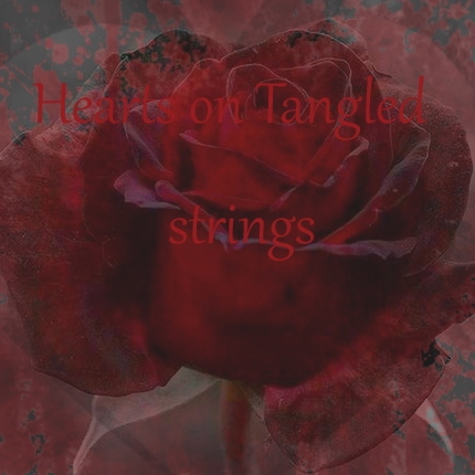 Hearts on tangled strings.