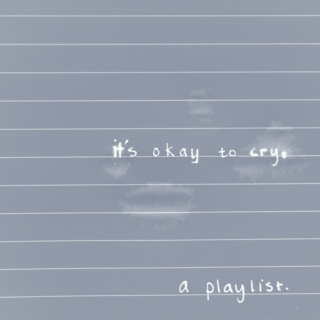 it's okay to cry.