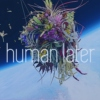 human later