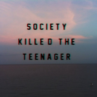 ☠Society Killed the Teenager☠