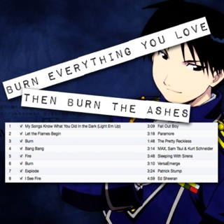 BURN EVERYTHING YOU LOVE THEN BURN THE ASHES.