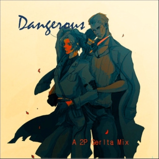 Dangerous - A 2P GerIta Mix