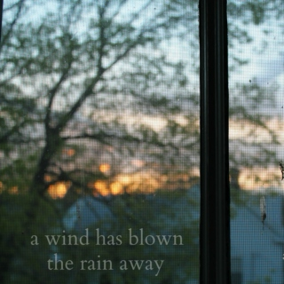a wind has blown the rain away