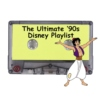 The Ultimate '90s Disney Playlist