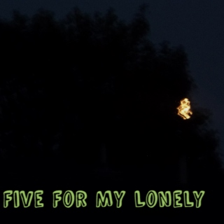 Five For My Lonely